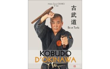 Kobudo d'Okinawa, Bo et Tonfa - Maître Zenei Oshiro