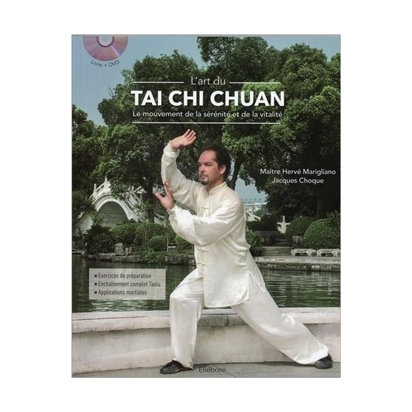 L'art du Tai Chi Chuan, le mouvement de la sérénité et de la vitalité - Hervé Marigliano & Jacques Choque