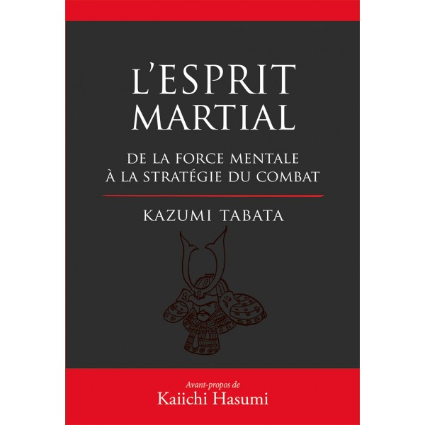L'Esprit Martial - Kazumi Tabata  (version reliée)