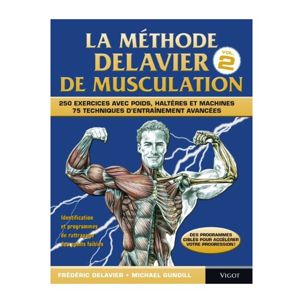 La méthode Delavier de musculation volume 2 - Frédérice Delavier & Michael Gundil