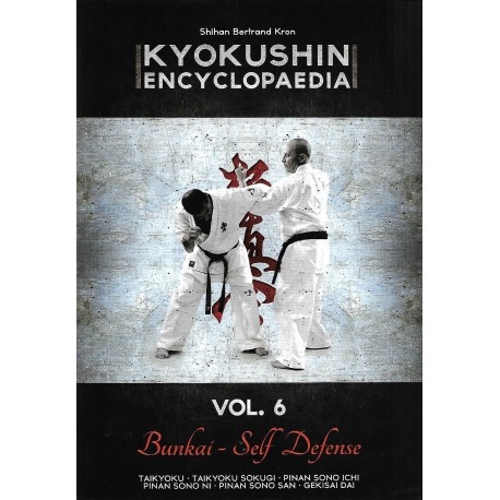 Kyokushin encyclopaedia Vol.6 Bunkai - Self Defense - Bertrand Kron