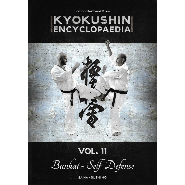 Kyokushin encyclopaedia Vol.11, Bunkai - Self Defense - Bertrand Kron