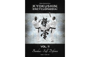 Kyokushin encyclopaedia Vol.11, Bunkai - Self Defense - Bertrand Kron