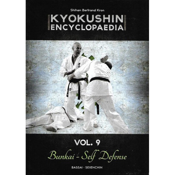 Kyokushin encyclopaedia Vol.9 Bunkai - Self Defense - Bertrand Kron