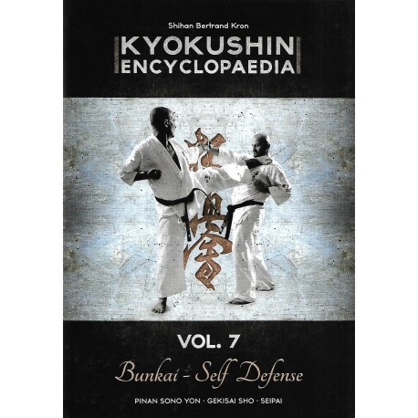 Kyokushin encyclopaedia Vol.7 Bunkai - Self Defense - Bertrand Kron