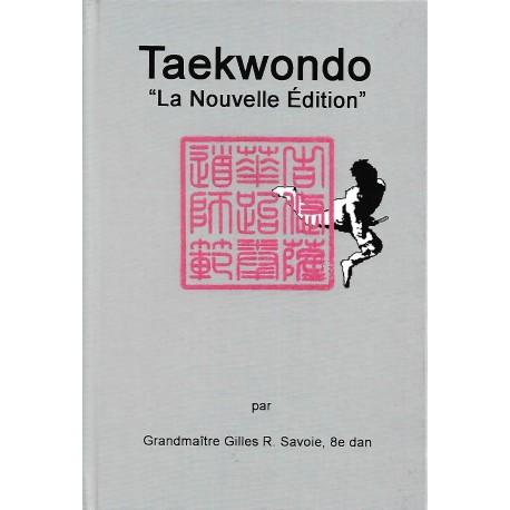 """Taekwondo """"La Nouvelle Edition"""" - Gilles R. Savoie"""