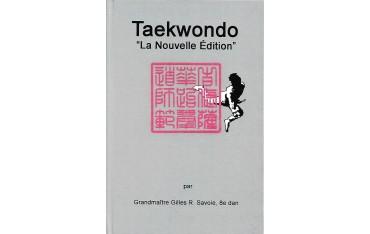 """Taekwondo """"La Nouvelle Edition"""" - Gilles R. Savoie (couverture rigide)"""