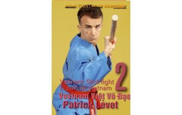 Vovinam Viet Vo Dao : bâton long volume 2 - Patrick Levet