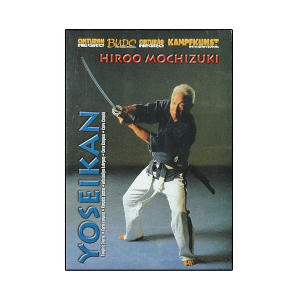 Yoseikan, cours complet - Hiroo Mochizuki