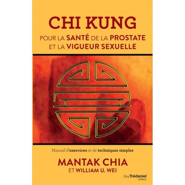 Chi kung pour la santé de la prostate et la vigueur sexuelle - Mantak Chia