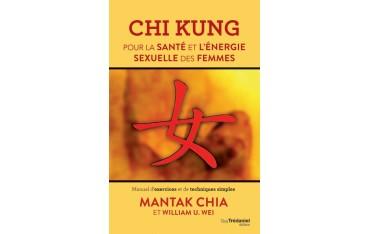 Chi kung pour la santé et l'énergie sexuelle des femmes - Mantak Chia