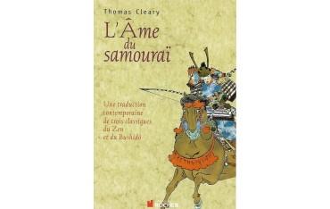 L'âme du samouraï? Une traduction contemporaine de trois classiques du Zen et du Bushidô - Thomas Cleary
