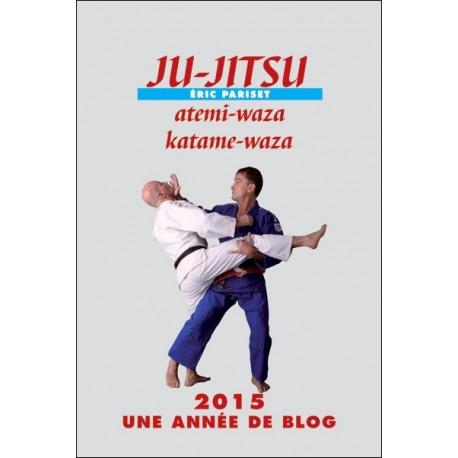 Ju-Jitsu, atemi-waza, katame-waza - Eric Pariset