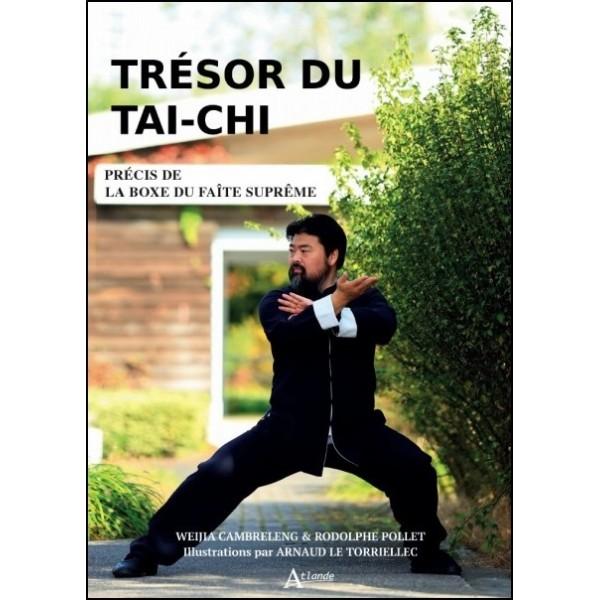 Trésor du tai-chi, précis de la boxe du faîte suprême - Weijla Cambreleng & Rodolphe Pollet