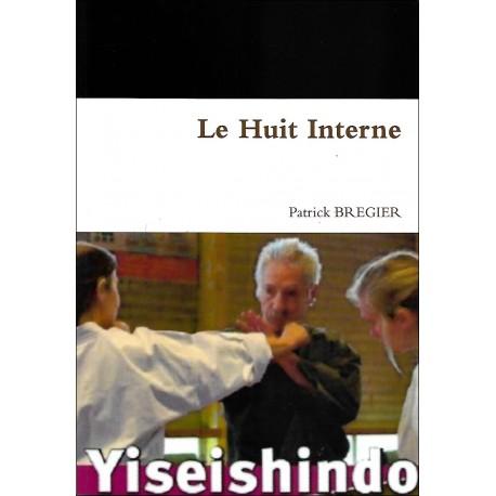 Yiseishindo, le huit interne - Patrick Bregier