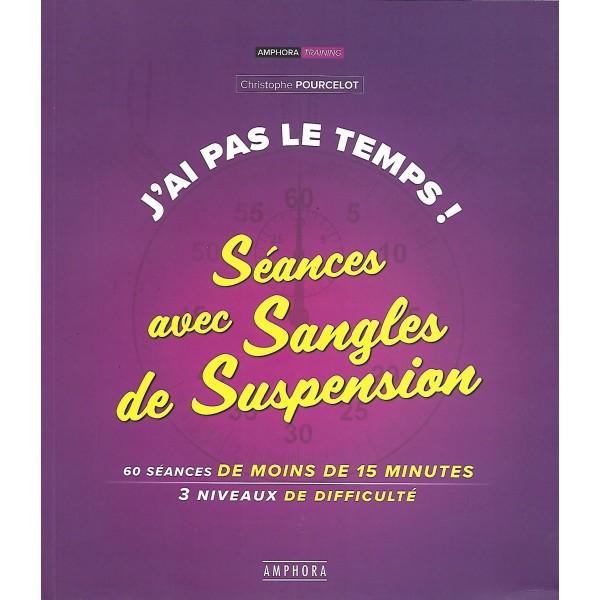 J'ai pas le temps : séances avec sangles de suspension - Christophe Pourcelot