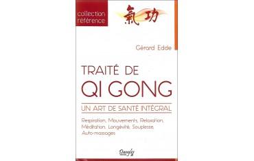 Traité de Qi Gong, un art de santé intégral - Gerard Edde