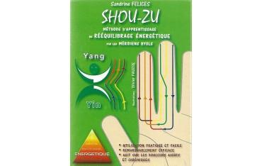 Shou-Zu Méthode d'apprentissage du rééquilibrage énergétique par les méridiens byols (+49 cartes) - Sandrine Felices