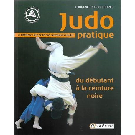 Judo pratique, du débutant à la ceinture noire - Tadao Hinogaï & RolandHabersetzer