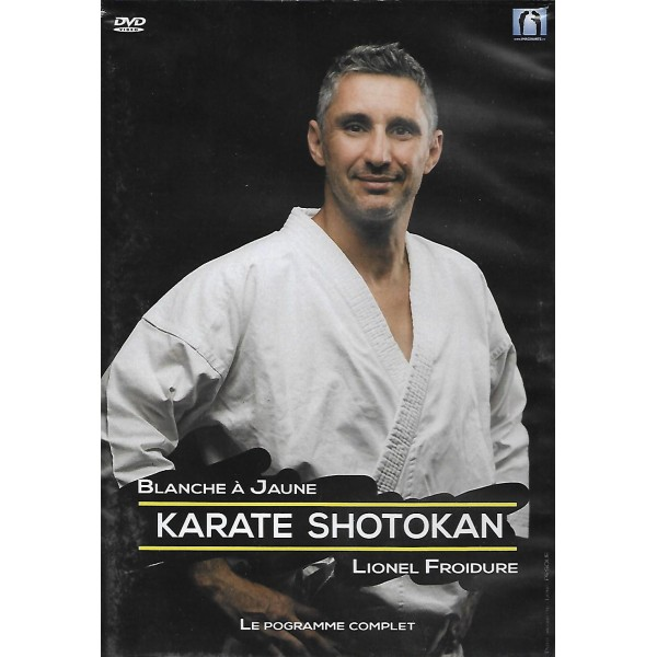 Karaté Shotokan le programme complet, blanche à jaune - Lionel Froidure