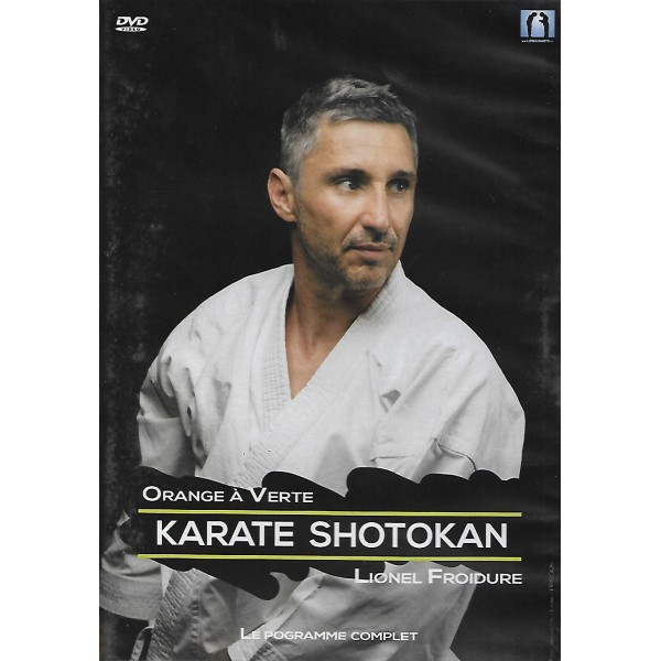Karate Shotokan le programme complet, orange à verte - Lionel Froidure