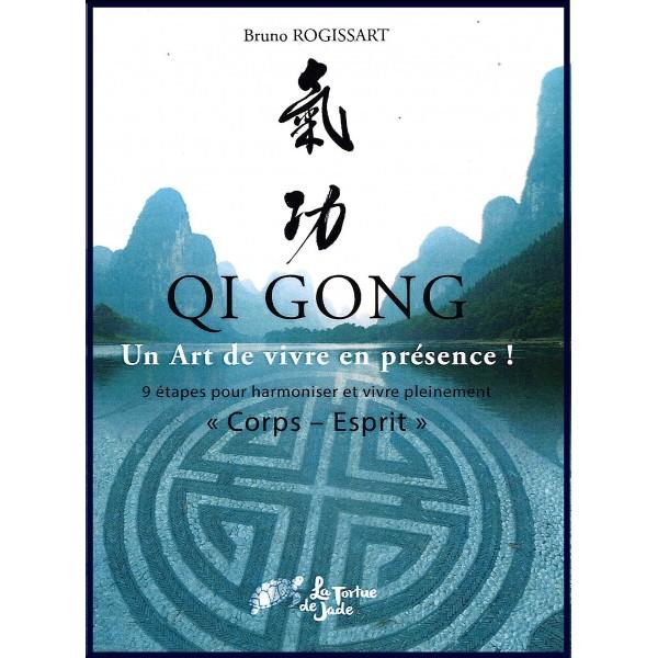 Qi Gong Un art de vivre en présence - Brubo Rogissart