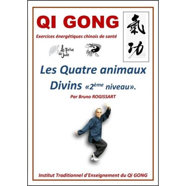 Qi Gong, Les Quatre Animaux Divins 2ème niveau - Bruno Rogissart