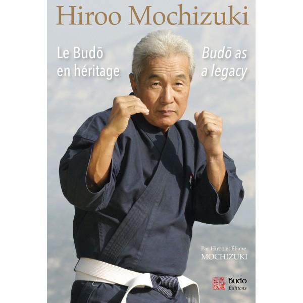 Hiroo Mochizuki, le budô en héritage - Hiroo & Eliane  Mochizuki