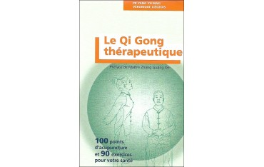 Le Qi Gong thérapeutique, 100 points d'acupuncture et 90 exercices pour votre santé - Yang Yu Bing & Véronique Liégeois