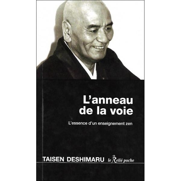 L'anneau de la voie, l'essence d'un enseignement zen - Taisen Deshimaru