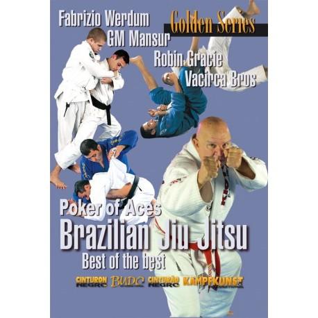 Brazilian Jiu-Jitsu, Poker of Aces - Fabrizio Werdum, GM Francisco Mansur, Vacirca Brothers & Robin Gracie