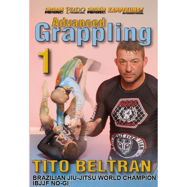 Advanced Grappling, volume 1 - Tito Beltrán