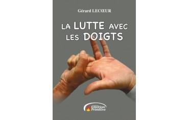 La lutte avec les doigts - Gérard Lecoeur