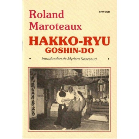 Hakko-Ryu goshin-do - Roland Maroteaux