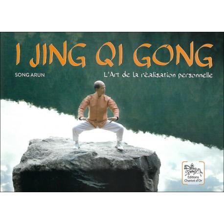 I Jing Qi Gong, l'art de la réalisation personnelle - Song Arun