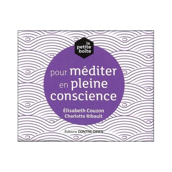 La petite boîte pour méditer en pleine conscience (coffret)  - Elisabeth Couzon , Charlotte Ribault
