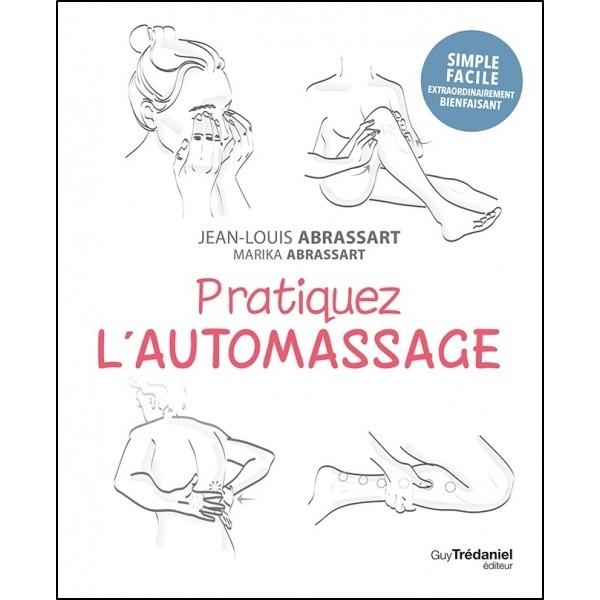 Pratiquez l'automassage - Jean-Louis Abrassart & Marika Abrassart