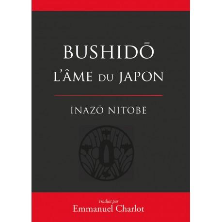 Bushido, l'âme du Japon - Inazô Nitobe, traduit par Emmanuel Charlot