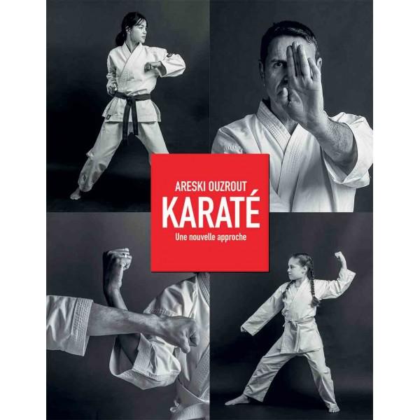 Karaté, une nouvelle approche - Areski Ouzrout