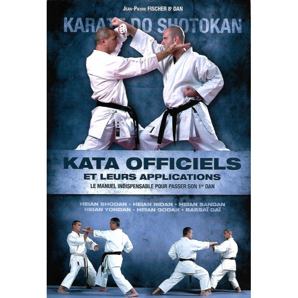 Karaté do Shotokan, Kata officiels et leurs applications - Jean-Pierre Fisher