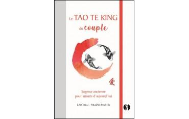 Le Tao Te King du couple - Lao-Tseu - William Martin