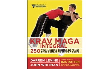 Krav Maga Intégral, 250 techniques - Darren Levine, John Whitman