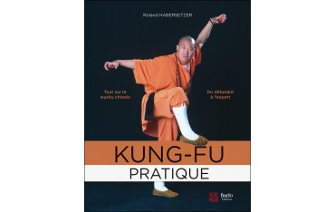 Kung-Fu pratique du débutant à l'expert - Roland Habersetzer