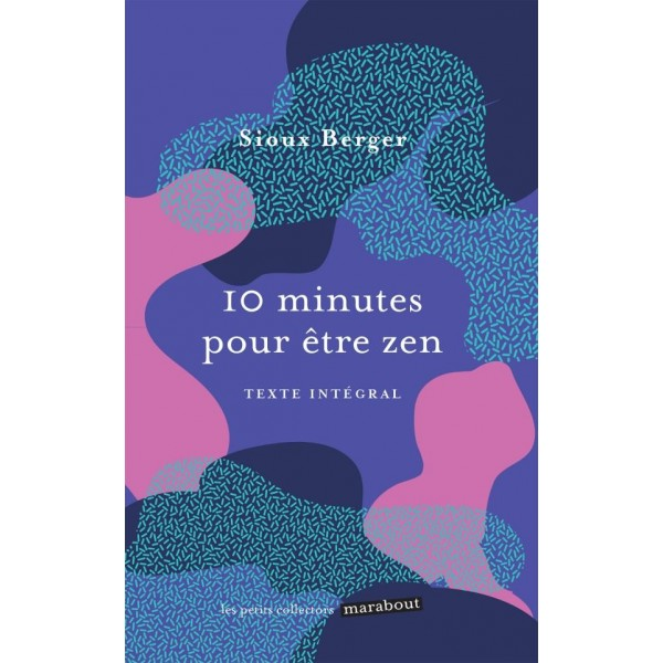10 minutes pour être Zen - Sioux Berger