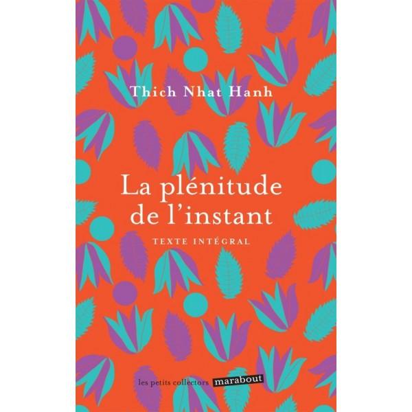 La plénitude de l'instant - Thich Nhat Hanh