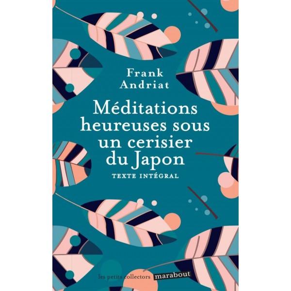 Méditations heureuses sous un cerisier du Japon - Frank Andriat