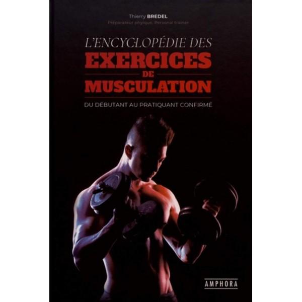 L'encyclopédie des exercices de Musculation - Thierry Bredel
