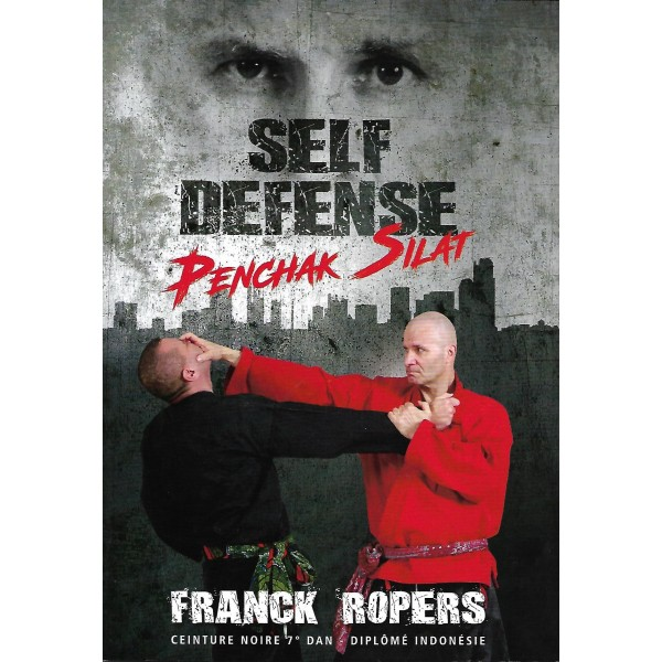 Self-defense Penchak Silat - Franck Ropers
