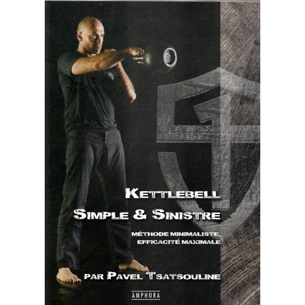 Kettlebell : Simple & Sinistre - Pavel Tsatsouline