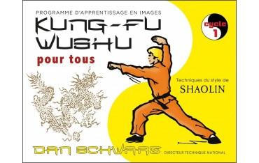 Kung-fu wushu pour tous, style Shaolin, 1er cycle - Dan Schwarz